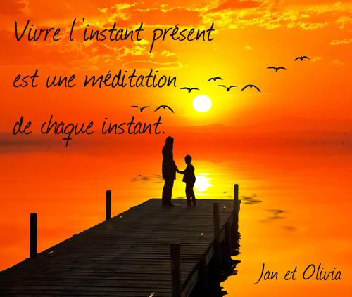 vivre l'instant présent est une méditation de chaque instant jan olivia medium spirit